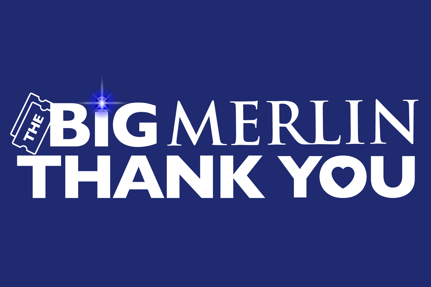 The Big Merlin Thank You
